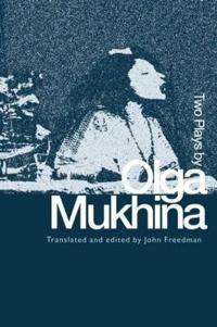 Two Plays by Olga Mukhina
