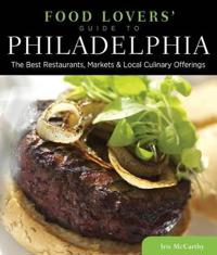 Food Lovers' Guide to Philadelphia