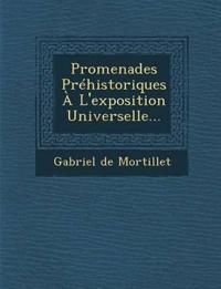 Promenades Préhistoriques À L'exposition Universelle...