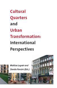 Cultural Quarters and Urban Transformation: International Perspectives