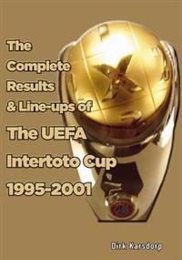 Complete ResultsLine-ups of the UEFA Intertoto Cup 1995-2001