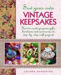 Sew Your Own Vintage Keepsakes