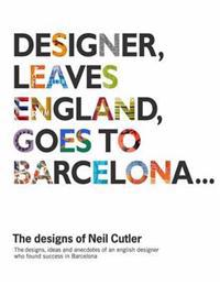 Designer, Leaves England, Goes to Barcelona