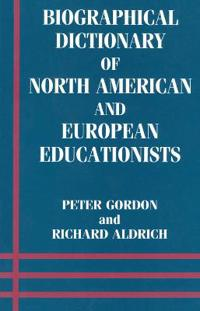 Biographical Dictionary of North American and European Educationalists