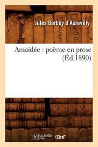 Amaidee: Poeme En Prose (Ed.1890)