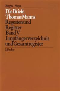Die Briefe 1951 bis 1955 und Nachträge / Empfängerverzeichnis und Gesamtregister