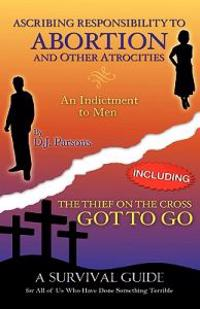 Ascribing Responsibility to Abortion and Other Atrocities/The Thief on The...