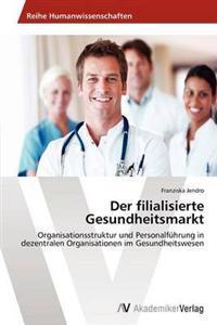 Der Filialisierte Gesundheitsmarkt