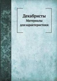 Dekabristy Materialy Dlya Harakteristiki