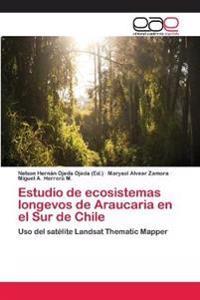 Estudio de Ecosistemas Longevos de Araucaria En El Sur de Chile