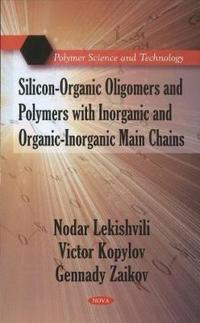 Silicon-Organic Oligomers and Polymers With Inorganic and Organic-Inorganic Main Chains
