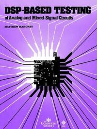 Dsp-Based Testing of Analog and Mixed-Signal Circuits
