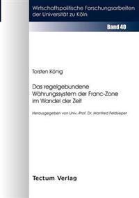 Das Regelgebundene W Hrungssystem Der Franc-Zone Im Wandel Der Zeit