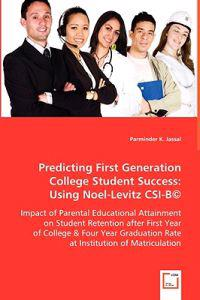 Predicting First Generation College Student Success, Using Noel-Levitz CSI-B