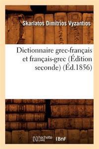 Dictionnaire Grec-Francais Et Francais-Grec (Edition Seconde) (Ed.1856)