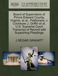 Board of Supervisors of Prince Edward County, Virginia, et al., Petitioners, V. Cocheyse J. Griffin et al. U.S. Supreme Court Transcript of Record with Supporting Pleadings