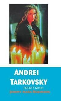Andrei Tarkovsky: Pocket Guide