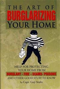 The Art of Burglarizing Your Home