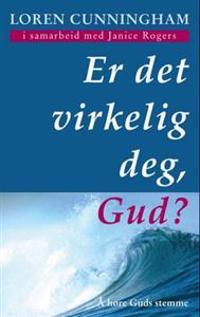 Er det virkelig deg, Gud? - Loren Cunningham pdf epub
