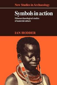 Symbols in action - ethnoarchaeological studies of material culture