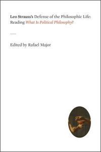 Leo Strauss's Defense of the Philosophic Life