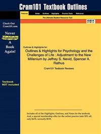 Outlines & Highlights for Psychology and the Challenges of Life : Adjustment to the New Millenium