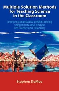 Multiple Solution Methods for Teaching Science in the Classroom