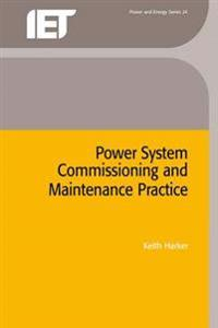 Power System Commissioning and Maintenance Practice