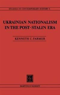 Ukrainian Nationalism in the Post-Stalin Era
