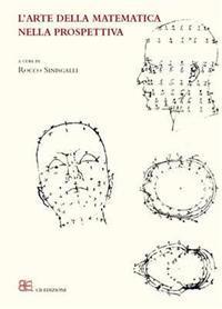 L'Arte Della Matematica Nella Prospettiva / Art of Math in Perspective