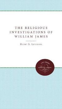 The Religious Investigations of William James
