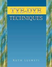 Tye-Dye Techniques
