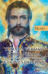 Toda La Verdad Sobre Nesara Por Adamus Saint Germain A Traves De Ngari
