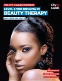 City & guilds textbook: level 3 vrq diploma in beauty therapy - includes sp