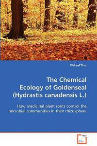The Chemical Ecology of Goldenseal (Hydrastis Canadensis L.)