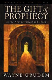 The Gift of Prophecy: In the New Testament and Today
