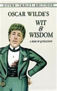 Oscar Wilde's Wit and Wisdom