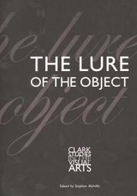 The Lure Of The Object