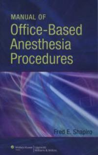 Manual of Office-Based Anesthesia Procedures