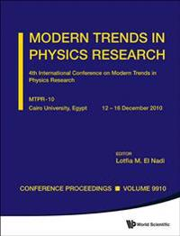 Modern Trends In Physics Research - Proceedings Of The 4th International Conference On Mtpr-10