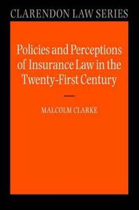 Policies and Perceptions of Insurance Law in the Twenty First Century