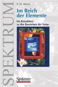 Im Reich Der Elemente: Ein Reisef Hrer Zu Den Bausteinen Der Natur