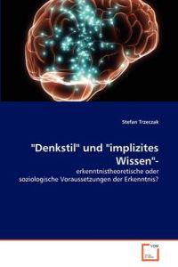 Denkstil Und Implizites Wissen-