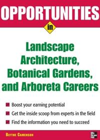Opportunities in Landscape Architecture, Botanical Gardens, and Arboreta Careers