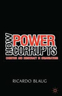How Power Corrupts