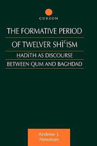 The Formative Period of Twelver Shi'Ism