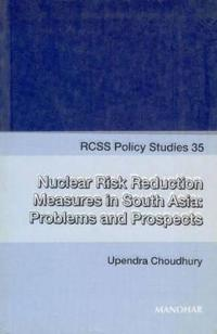 Nuclear Risk Reduction Measures in South Asia