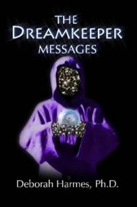 The Dreamkeeper Messages