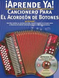 Aprende Ya! Cancionero Para El Acordeon de Botones [With CD (Audio)]