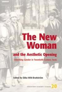 New Woman & the Aesthetic Opening